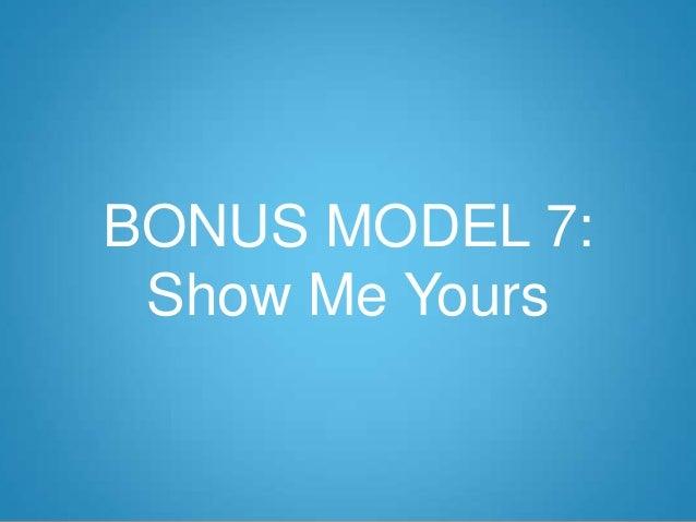BONUS MODEL 7: Show Me Yours