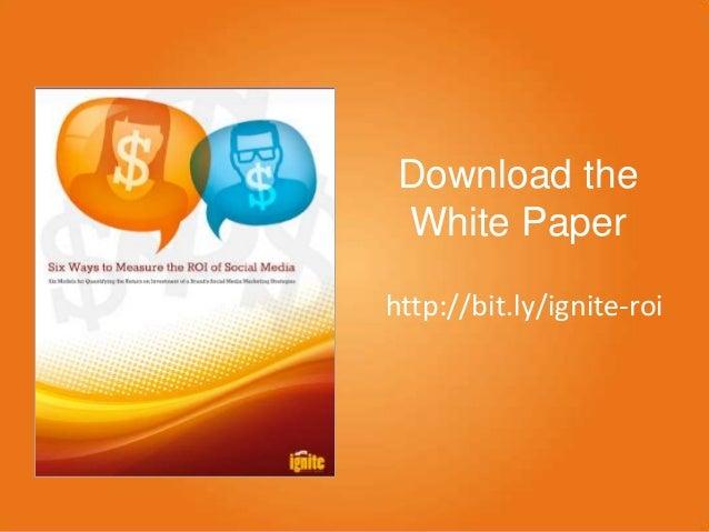 Download the White Paper http://bit.ly/ignite-roi