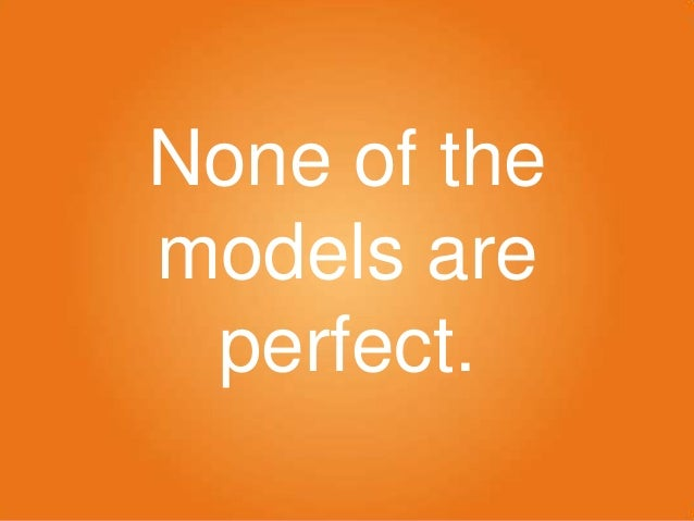 None of the models are perfect.