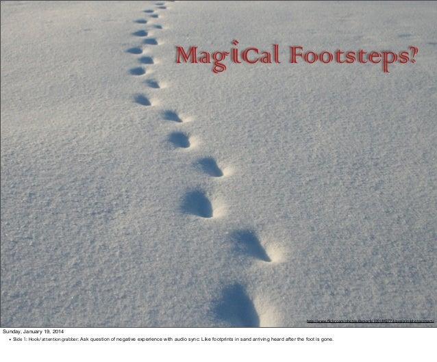 Magical Footsteps?  http://www.flickr.com/photos/damork/100184277/sizes/o/in/photostream/  Sunday, January 19, 2014 • Slide...