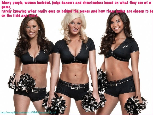 Many people, women included, judge dancers and cheerleaders based on what they see at a game, rarely knowing what really g...
