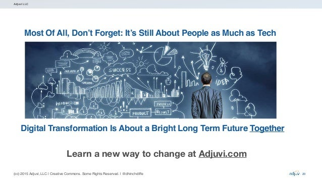 (cc) 2015 Adjuvi, LLC   Creative Commons. Some Rights Reserved.   @dhinchcliffe Adjuvi LLC Most Of All, Don't Forget: It's...