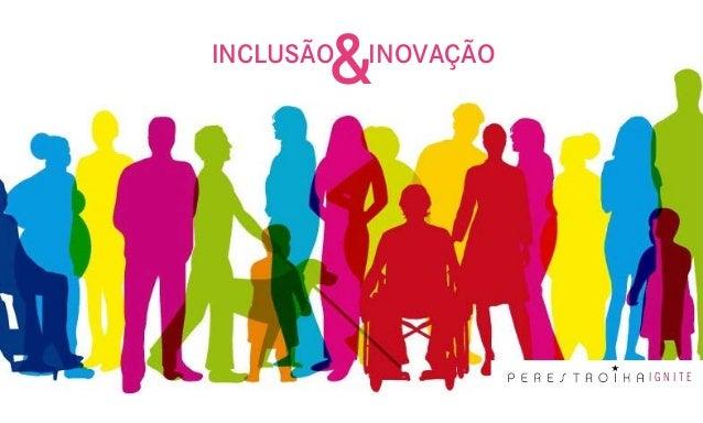 &INCLUSÃO   INOVAÇÃO                      IGNITE