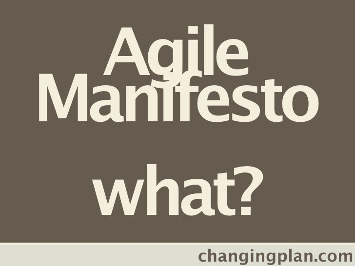 Agile Manifesto  what?      changingplan.com
