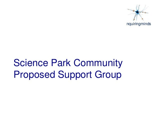 nquiringminds Science Park Community Proposed Support Group