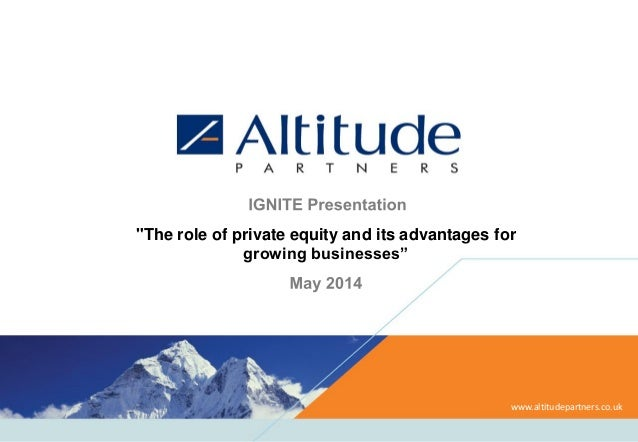 """The role of private equity and its advantages for growing businesses"" www.altitudepartners.co.uk"