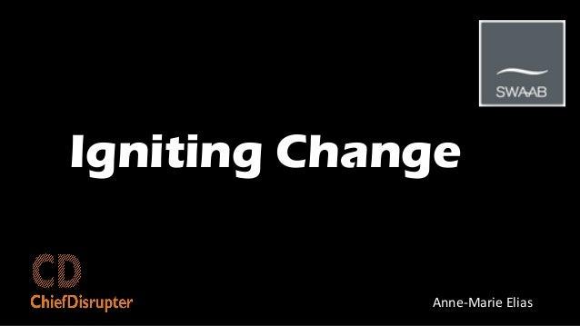 Igniting Change Anne-Marie Elias