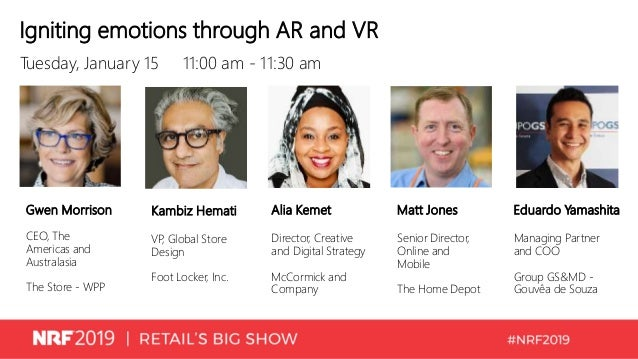 Igniting emotions through AR and VR Tuesday, January 15 11:00 am - 11:30 am Gwen Morrison CEO, The Americas and Australasi...