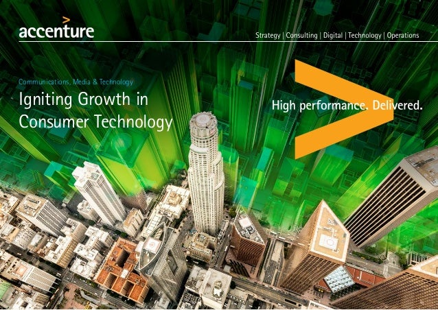 1 Igniting Growth in Consumer Technology Communications, Media & Technology