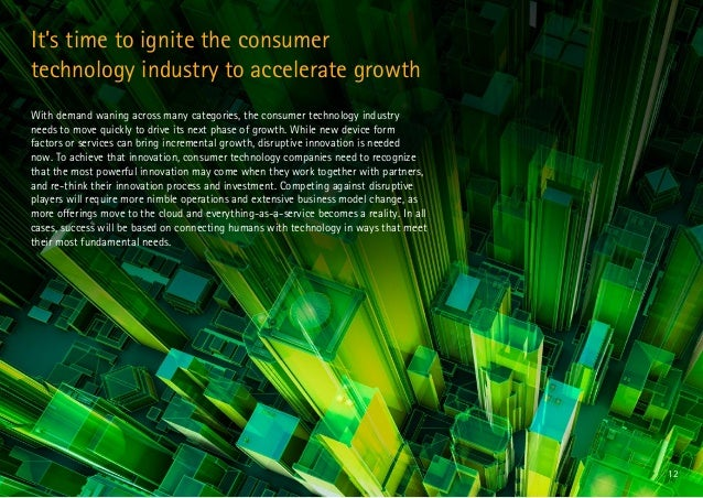 12 It's time to ignite the consumer technology industry to accelerate growth With demand waning across many categories, th...