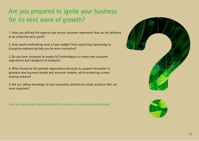 13 Are you prepared to ignite your business for its next wave of growth? 1. Have you defined the superior and secure custo...