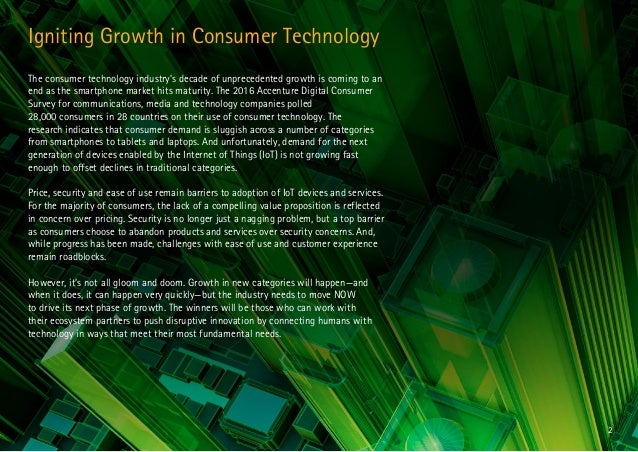 2 Igniting Growth in Consumer Technology The consumer technology industry's decade of unprecedented growth is coming to an...