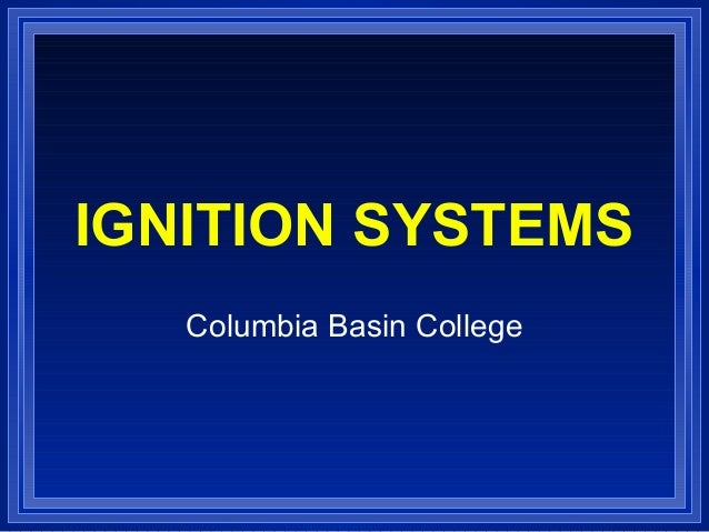 IGNITION SYSTEMS Columbia Basin College
