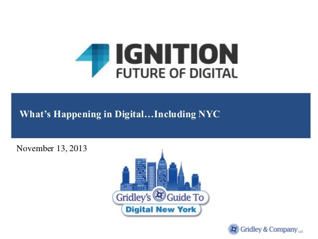 What's Happening in Digital…Including NYC November 13, 2013