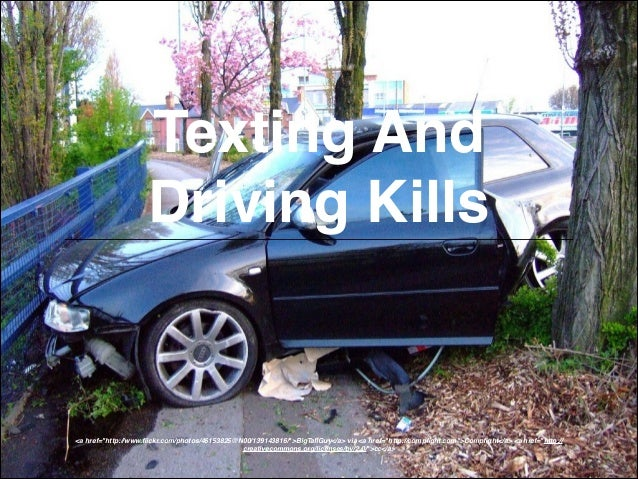 "Texting And Driving Kills  <a href=""http://www.flickr.com/photos/46153825@N00/139143816/"">BigTallGuy</a> via <a href=""http:..."