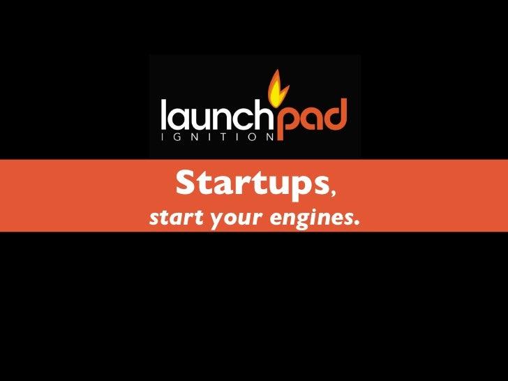 Startups,start your engines.