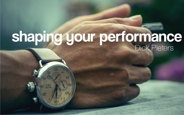 shaping your performance Dick Pieters