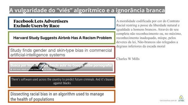 """A vulgaridade do """"viés"""" algorítmico e a ignorância branca A moralidade codificada por cor do Contrato Racial restring a po..."""