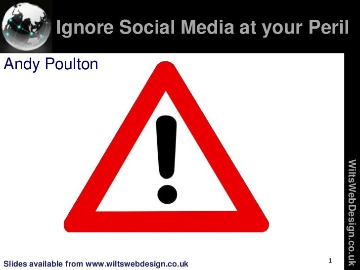 Ignore Social Media at your Peril             Search Engine OptimisationAndy Poulton                                      ...