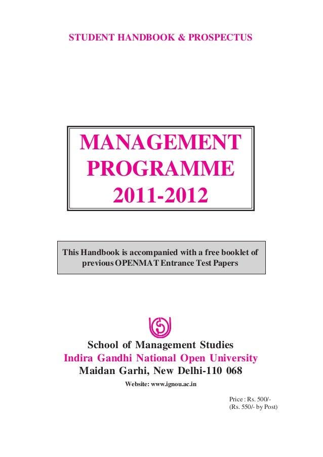 STUDENT HANDBOOK & PROSPECTUS MANAGEMENT PROGRAMME 2011-2012 School of Management Studies Indira Gandhi National Open Univ...