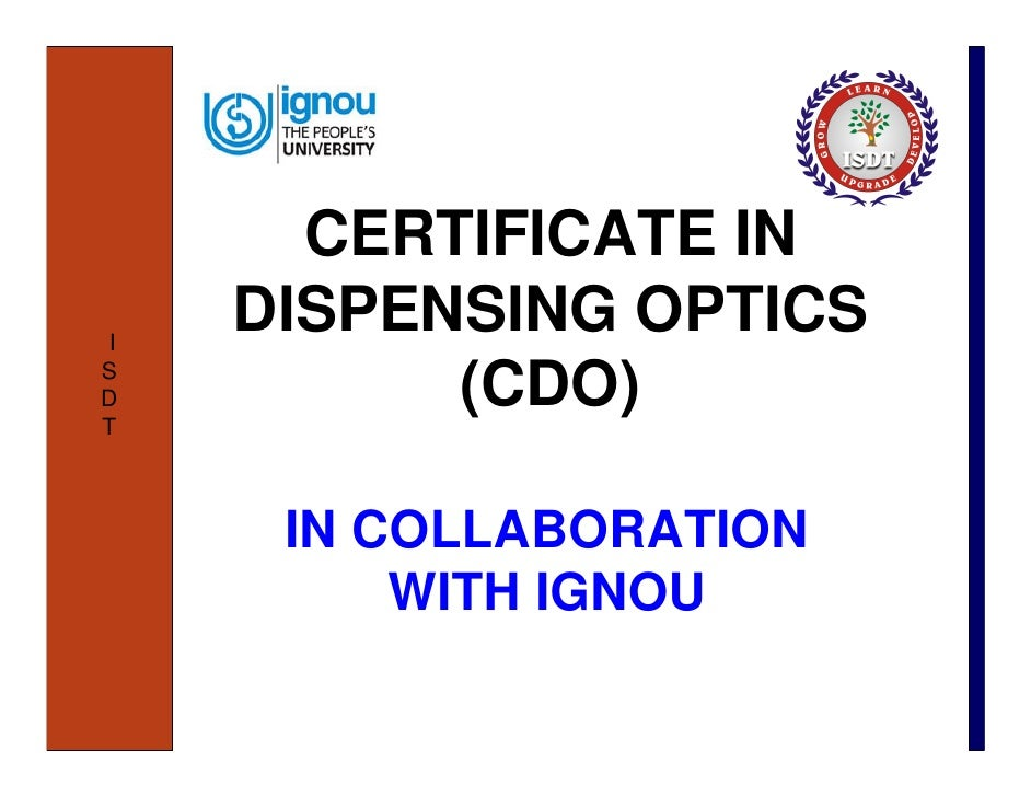 CERTIFICATE IN I     DISPENSING OPTICSSDT           (CDO)      IN COLLABORATION          WITH IGNOU