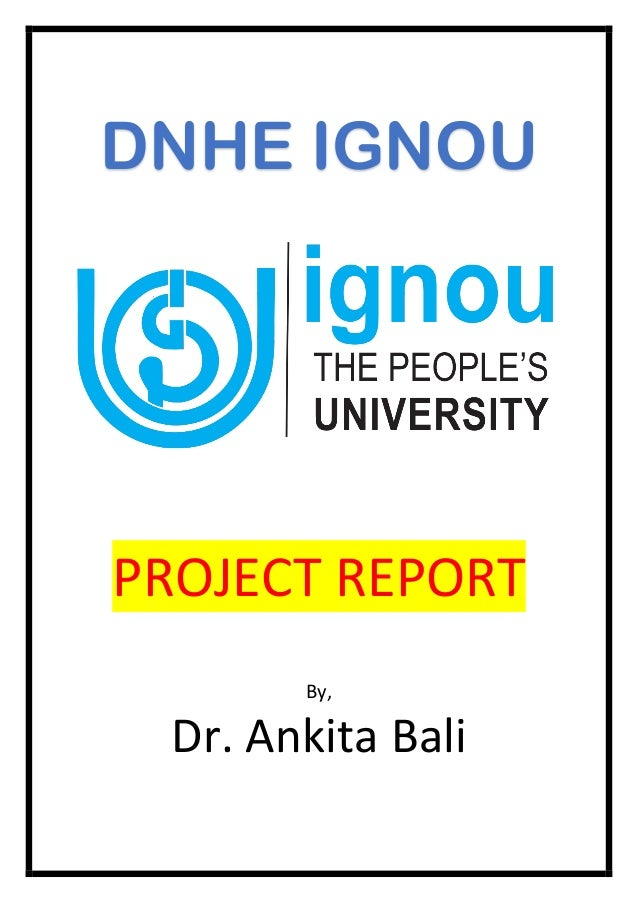 Dnhe Ignou Solved Project Report By Dr Ankita Bali