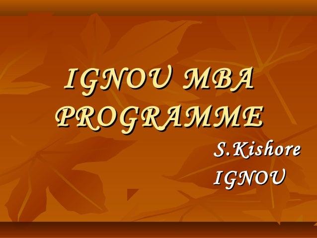 IGNOU MBA PROGRAMME S.Kishore IGNOU