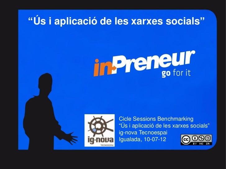 """""""Ús i aplicació de les xarxes socials""""                                  Cicle Sessions Benchmarking                       ..."""