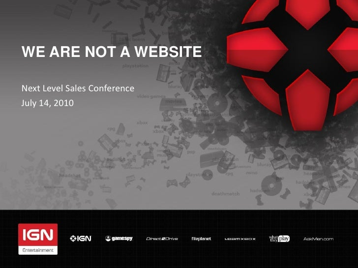 WE ARE NOT A WEBSITE  Next Level Sales Conference July 14, 2010