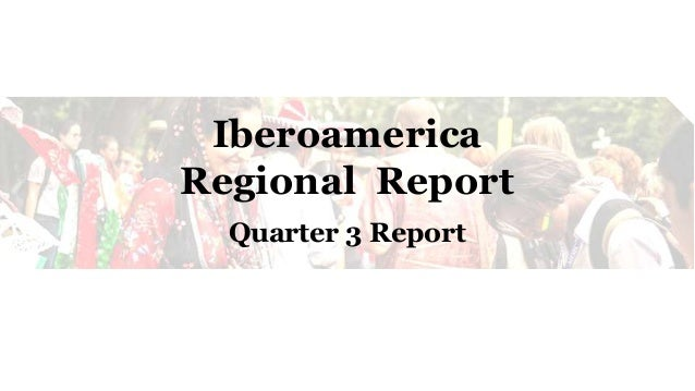 Iberoamerica Regional Report Quarter 3 Report