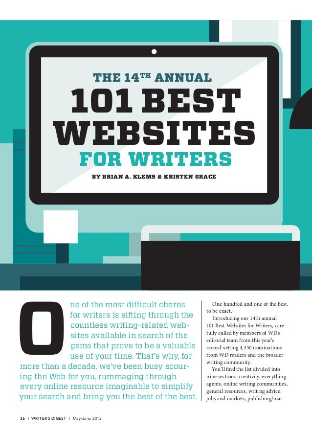 One of the most difficult choresfor writers is sifting through thecountless writing-related web-sites available in search ...