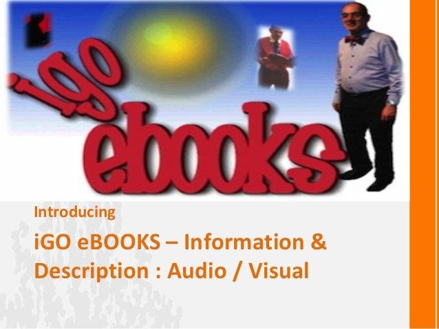 iGO eBOOKS – Information &Description : Audio / VisualIntroducing