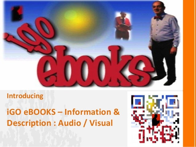 iGO eBOOKS – Information &Description : Audio / VisualIntroducing