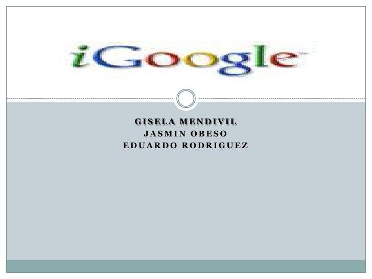 Gisela Mendivil<br />Jasmin Obeso<br />Eduardo Rodriguez<br />.<br />