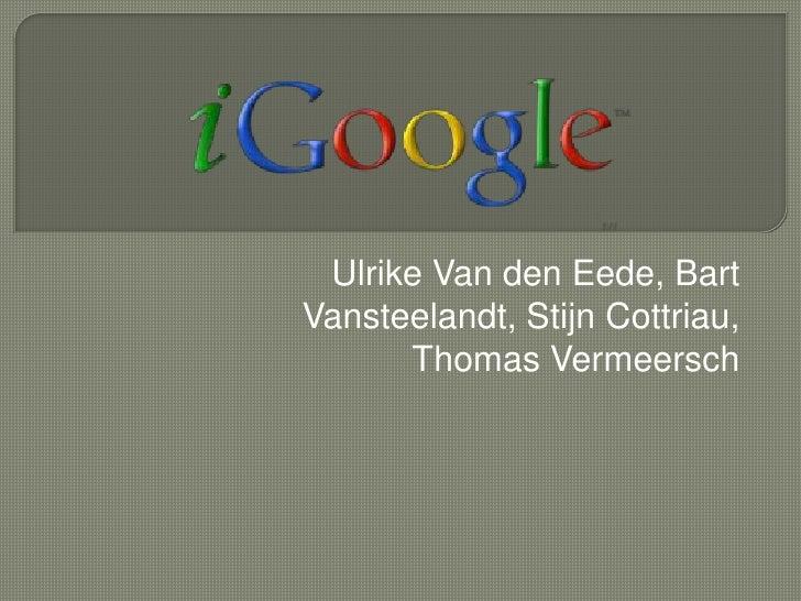 Ulrike Van den Eede, Bart Vansteelandt, Stijn Cottriau, Thomas Vermeersch<br />