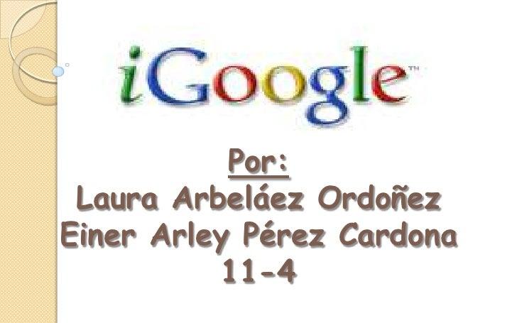 Por: Laura Arbeláez OrdoñezEiner Arley Pérez Cardona 11-4 <br />