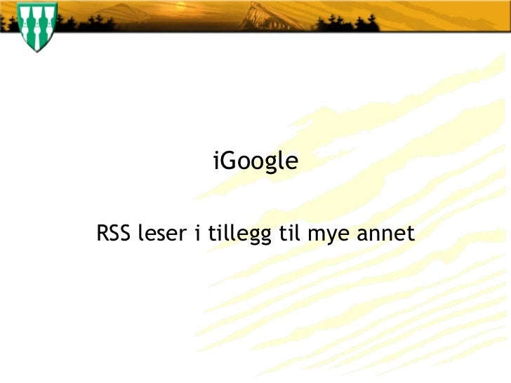 iGoogle RSS leser i tillegg til mye annet
