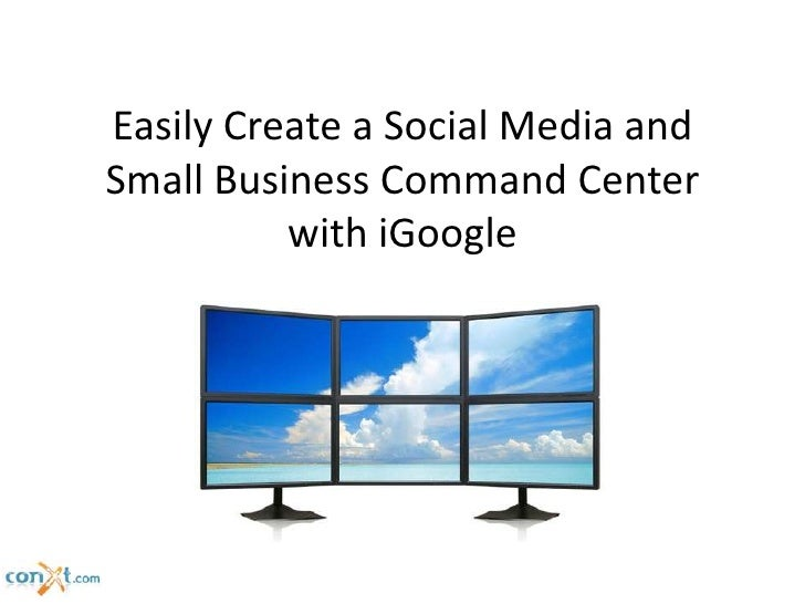 Easily Create a Social Media and Small Business Command Center with iGoogle<br />