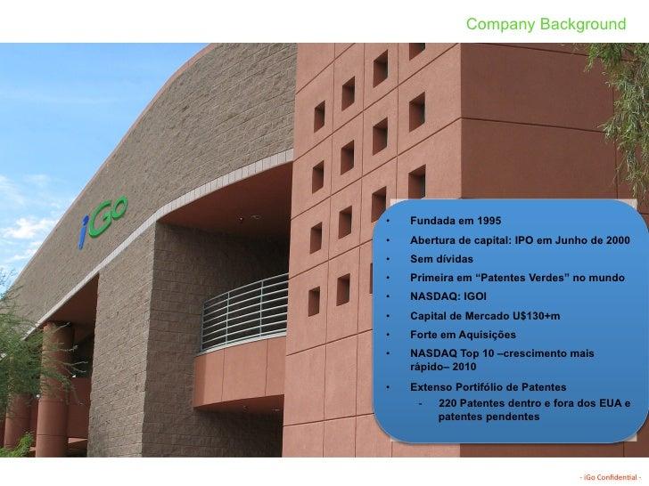Company Background                       •   Fundada em 1995                       •   Abertura de capital: IPO em Junho...