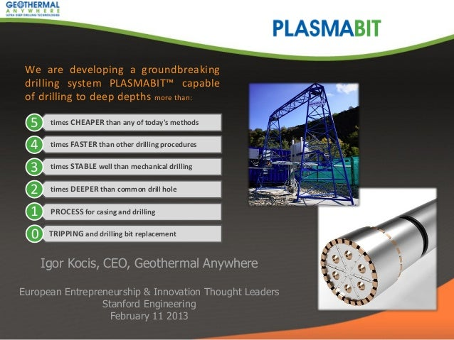 We are developing a groundbreaking drilling system PLASMABIT™ capable of drilling to deep depths more than:  5    times CH...