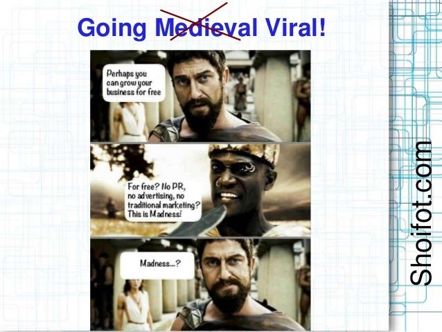 Going Medieval Viral!                        Shoifot.com