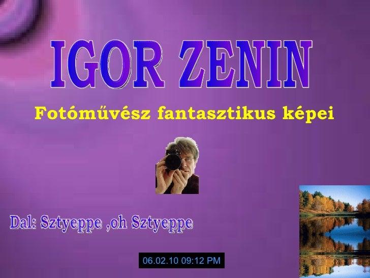 Dal: Sztyeppe ,oh Sztyeppe 06.02.10   09:01 PM Fotóművész fantasztikus képei IGOR ZENIN