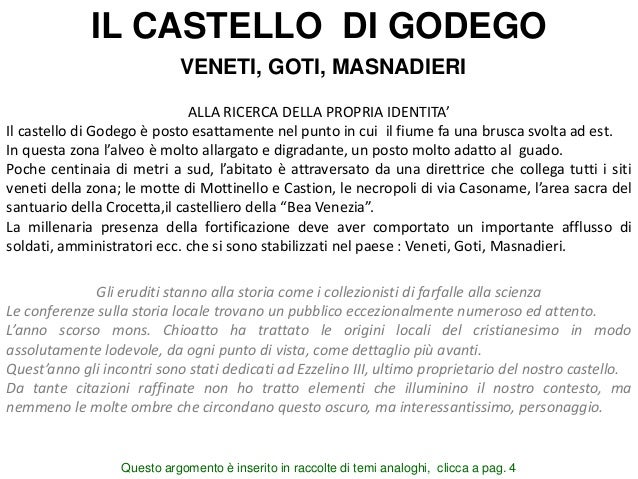 IL CASTELLO DI GODEGO VENETI, GOTI, MASNADIERI ALLA RICERCA DELLA PROPRIA IDENTITA' Il castello di Godego è posto esattame...