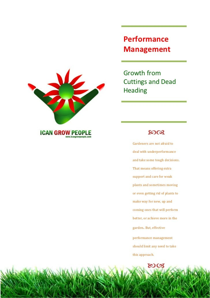 PerformanceManagementGrowth fromCuttings and DeadHeading                Gardeners are not afraid to   deal with underper...