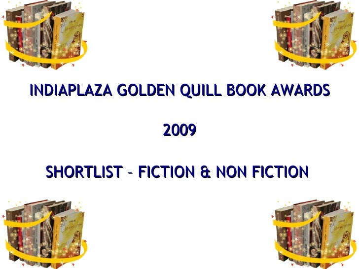 INDIAPLAZA GOLDEN QUILL BOOK AWARDS 2009 SHORTLIST – FICTION & NON FICTION