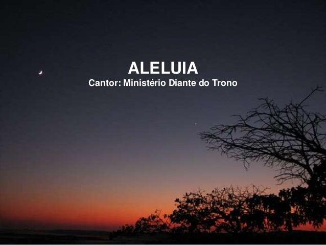 ALELUIA Cantor: Ministério Diante do Trono