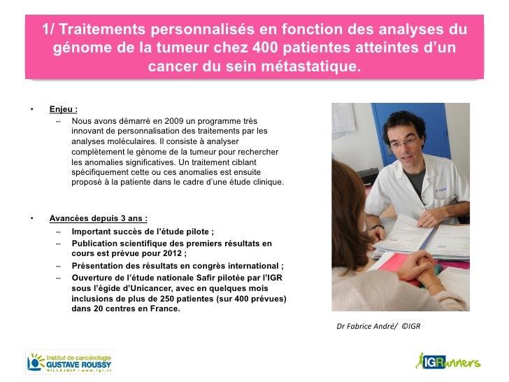 1/ Traitements personnalisés en fonction des analyses du       génome de la tumeur chez 400 patientes atteintes d'un      ...