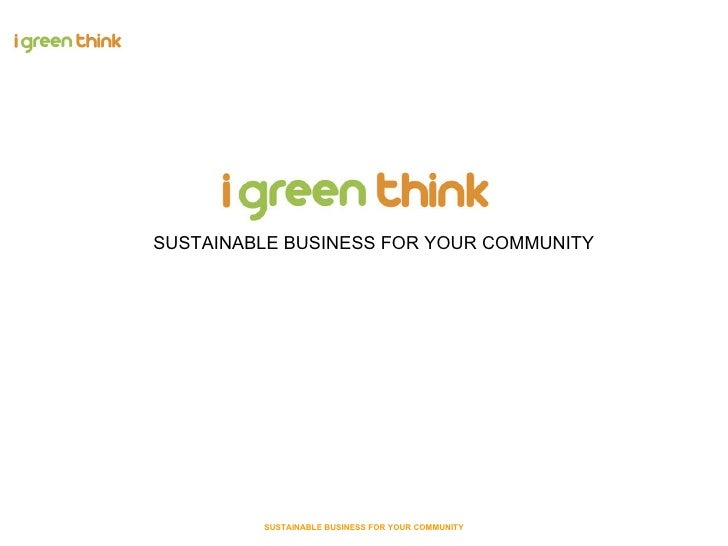 SUSTAINABLE BUSINESS FOR YOUR COMMUNITY SUSTAINABLE BUSINESS FOR YOUR COMMUNITY