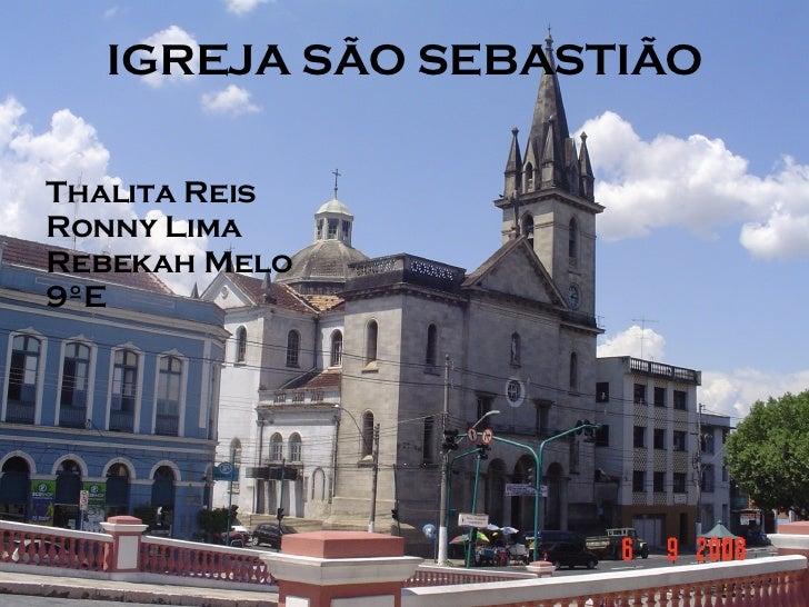 Thalita Reis Ronny Lima Rebekah Melo 9° E IGREJA SÃO SEBASTIÃO Thalita Reis Ronny Lima Rebekah Melo 9ºE