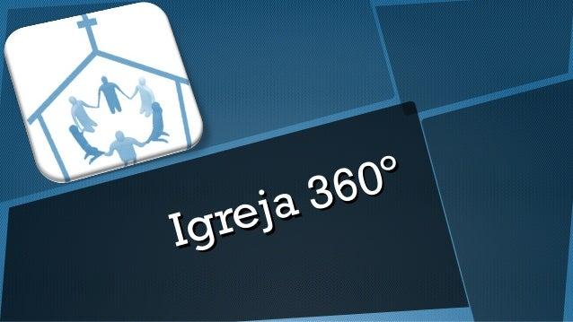 Igreja 360º Igreja 360º